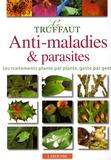 Pierre Aversenq - Le Truffaut : Anti-maladies et parasites.