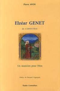 Pierre Avon - Elzéar Genet dit Carpentras - Un musicien pour Dieu.