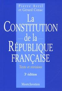 Pierre Avril et Gérard Cornac - La Constitution de la République française - Textes et révisions.