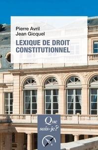 Pierre Avril et Jean Gicquel - Lexique de droit constitutionnel.