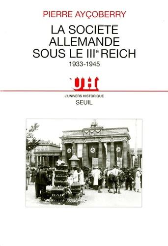 La société allemande sous le IIIe Reich - 1933-1945 - Format ePub - 9782021164725 - 8,99 €