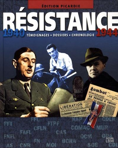 Pierre Aymar de Broissia et Franck Segrétain - Résistance 1940-1944 - Témoignages-Dossiers-Chronologie Edition Picardie.