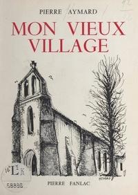 Pierre Aymard et Marc Chassaing - Mon vieux village.