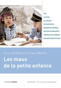 Pierre Azerad et Christian Giraud - Les maux de la petite enfance.