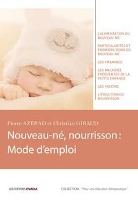 Pierre Azerad et Christian Giraud - Nouveau-né, nourrisson : mode d'emploi.