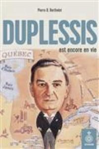 Pierre B. Berthelot - Duplessis est encore en vie.