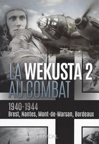 Histoiresdenlire.be La Wekusta 2 au combat - 1940-1944 : Brest, Nantes, Mont-de-Marsan, Bordeaux Image