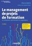 Pierre Bach - Le management de projets de formation en entreprise, administration et organisation.