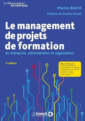 Le management de projets de formation. en entreprise administration et organisation 2e édition