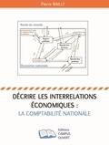 Pierre Bailly - Décrire les interrelations économiques : la comptabilité nationale.