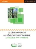 Pierre Bailly - Du développement au développement durable - 50 indicateurs pour comprendre.