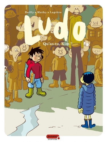Pierre Bailly et Vincent Mathy - Ludo Tome 7 : Qu'as-tu, Kim ?.