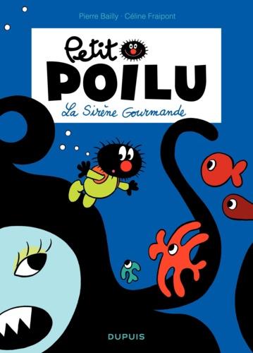 Petit Poilu Tome 1 La sirène gourmande