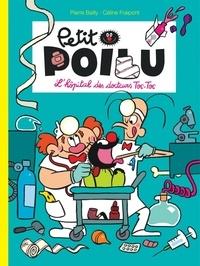 Pierre Bailly et Céline Fraipont - Petit Poilu Tome 11 : L'hôpital des docteurs Toc-Toc.