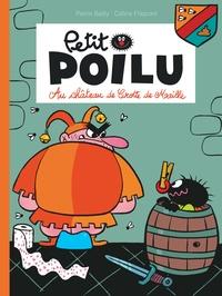 Pierre Bailly et Céline Fraipont - Petit Poilu Tome 13 : Au château de Crotte de Maille.