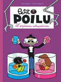 Pierre Bailly et Céline Fraipont - Petit Poilu Tome 15 : L'expérience extraordinaire.