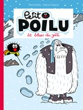 Pierre Bailly et Céline Fraipont - Petit Poilu Tome 16 : Le blues du yéti.