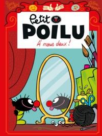 Pierre Bailly - Petit Poilu Tome 17 : A nous deux !.