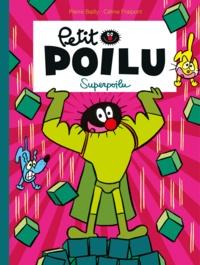 Pierre Bailly et Céline Fraipont - Petit Poilu Tome 18 : Superpoilu.