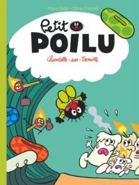 Pierre Bailly et Céline Fraipont - Petit Poilu Tome 21 : Chandelle-sur-Trouille.