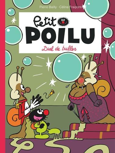 Pierre Bailly et Céline Fraipont - Petit Poilu Tome 23 : Duel de bulles.
