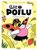 Pierre Bailly et Céline Fraipont - Petit Poilu Tome 3 : Pagaille au potager.