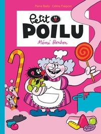 Pierre Bailly et Céline Fraipont - Petit Poilu Tome 4 : Mémé Bonbon.