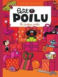 Pierre Bailly et Céline Fraipont - Petit Poilu Tome 6 : Le cadeau poilu.