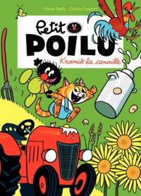 Pierre Bailly et Céline Fraipont - Petit Poilu Tome 7 : Kramik la canaille.