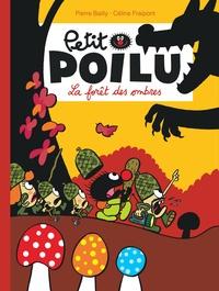 Pierre Bailly et Céline Fraipont - Petit Poilu Tome 8 : La forêt des ombres.