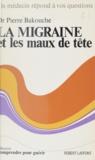 Pierre Bakouche et  Carlo - La migraine et les maux de tête.
