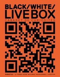 Pierre Bal-Blanc et Claire Bishop - Cabaret de curiosités - Black / White / Live Box.