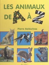 Pierre Baldurinos et  Collectif - Les animaux de A à Z.