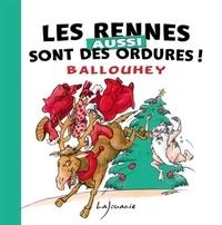 Pierre Ballouhey - Les rennes aussi sont des ordures !.