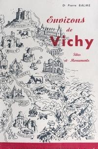 Pierre Balme et  Société d'histoire et d'archéo - Environs de Vichy - Sites et monuments.