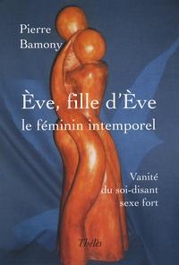 Ucareoutplacement.be Eve, fille d'Eve : le féminin intemporel - Vanité du soi-disant sexe fort Image
