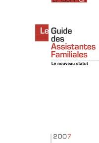 Pierre Bance et Catherine Doublet - Le Guide des Assistantes Familiales 2007 - Le nouveau statut.