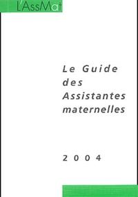 Pierre Bance et  Collectif - Le guide des assistantes maternelles 2004.