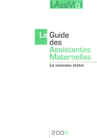 Pierre Bance et Catherine Doublet - Le Guide des Assistantes Maternelles 2006 - Le nouveau statut.