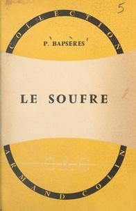 Pierre Bapsères et Georges Champetier - Le soufre.