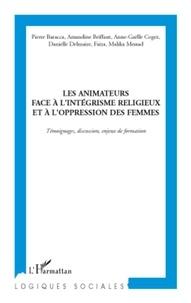 Pierre Baracca et Amandine Briffaut - Les animateurs face à l'intégrisme religieux et à l'oppression des femmes - Témoignages, discussion, enjeux de formation.