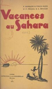 Pierre Barbade et Louis Pisani-Borg - Vacances au Sahara.