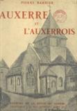 Pierre Barbier et  Revue du Centre - Auxerre et l'Auxerrois - Pays d'Art et d'Histoire.