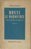 Pierre Barbier - Brute le magnifique ou la vertu humiliée.