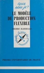 Pierre Bardelli et Paul Angoulvent - Le modèle de production flexible.