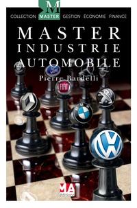 Pierre Bardelli - Master industrie automobile - Les perspectives de l'industrie automobile européenne face au marché mondial.