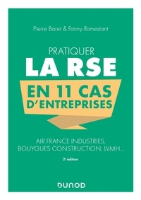 Pierre Baret et Fanny Romestant - Pratiquer la RSE en 11 cas d'entreprises - Air France, Bouygues Construction, LVMH.