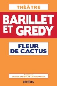 Pierre Barillet et Jean-Pierre Grédy - Fleur de cactus.