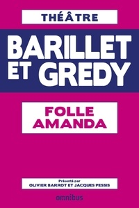 Pierre Barillet et Jean-Pierre Grédy - Folle Amanda - Tiré du Théâtre Barillet et Grédy.