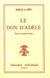 Pierre Barillet et Jean-Pierre Grédy - Le don d'Adèle.